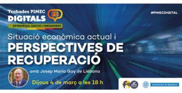 Situació econòmica actual i perspectives de recuperació, amb José Mª Gay de Liébana